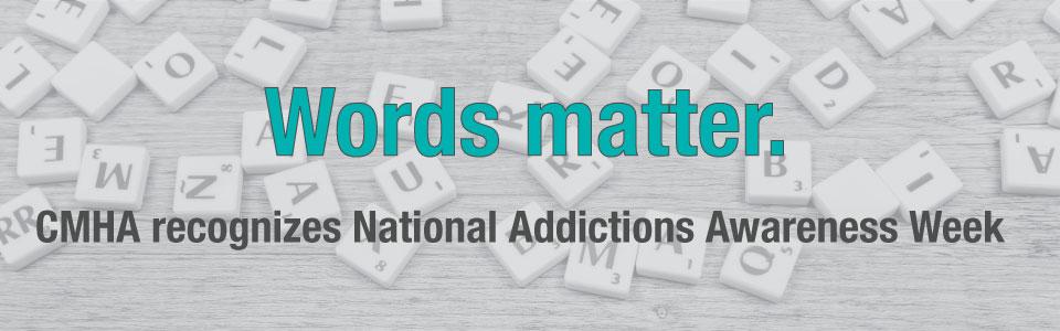 Addictions Awareness Week November 12 – 18